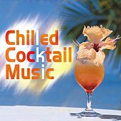 Chilled Cocktail Music by Various Artists