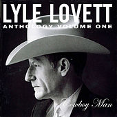 Anthology Vol. 1: Cowboy Man by Lyle Lovett