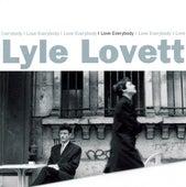 I Love Everybody by Lyle Lovett