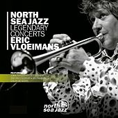 North Sea Jazz Legendary Concerts by Eric Vloeimans