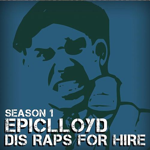 Dis Raps for Hire - Season 1 by Epiclloyd