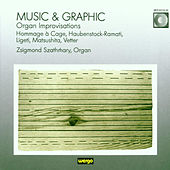 Music & Graphic (Organ Improvisations) by Zsigmond Szathmary
