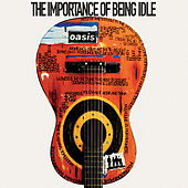 The Importance of Being Idle (CD version) by Oasis