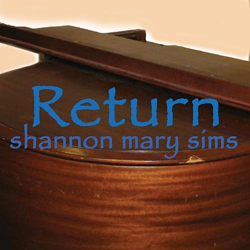 Return by Shannon Mary Sims
