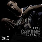 I'm Hot (remix) by Young Capone