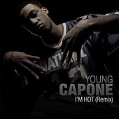 I'm Hot by Young Capone