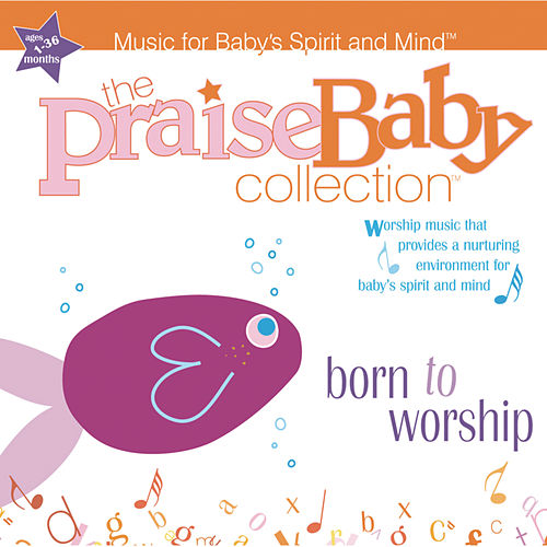 Born To Worship by The Praise Baby Collection