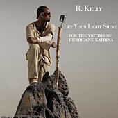Let Your Light Shine by R. Kelly