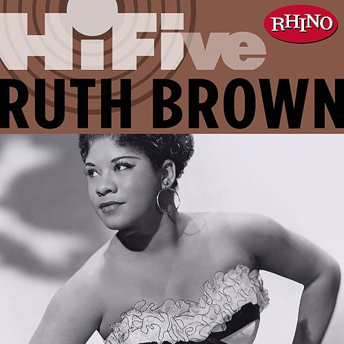 Rhino Hi-five:  Ruth Brown by Ruth Brown