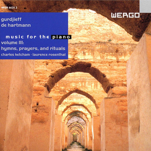 Gurdjieff/de Hartmann: Hymns, Prayers, and Rituals (Music for the piano, Vol.3) by Charles Ketcham