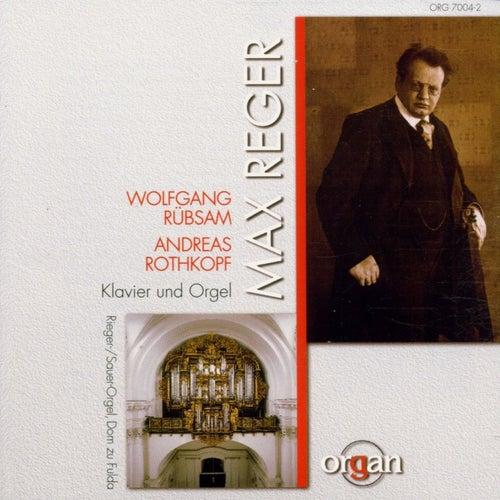 Max Reger: Klavier- & Orgelwerke by Wolfgang Rübsam