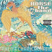 The Mechanical Hand by Horse the Band