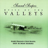 Soundscapes - Music Of The Valleys by Pandit Hariprasad Chaurasia