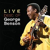 The Best Of George Benson Live by George Benson
