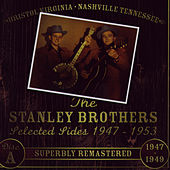 Lester Flatt & Earl Scruggs And The Stanley Brothers Selected Sides 1947 - 1953 de Lester Flatt