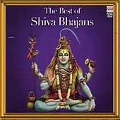 The Best Of Shiva Bhajans by Various Artists