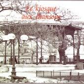 Le Kiosque Aux Chansons by Various Artists