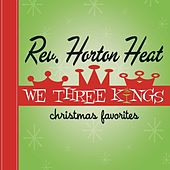 We Three Kings de Reverend Horton Heat
