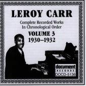 Leroy Carr Vol. 3 (1930-1932) by Leroy Carr