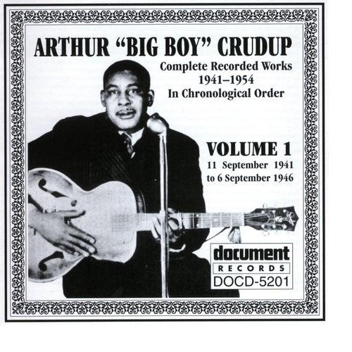 Arthur 'Big Boy' Crudup Vol. 1 1941-1946 by Arthur