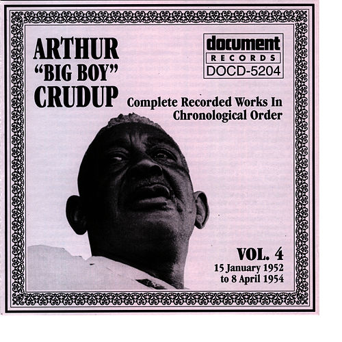 Arthur 'Big Boy' Crudup Vol. 4 1952-1954 by Arthur