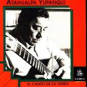 El Canto De La Tierra by Atahualpa Yupanqui