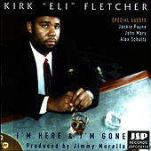 I'm Here And I'm Gone by Kirk
