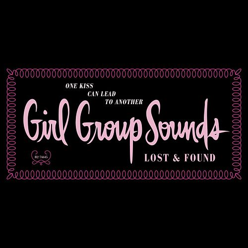 One Kiss Can Lead To Another: Girl Group Sounds, Lost & Found by Various Artists