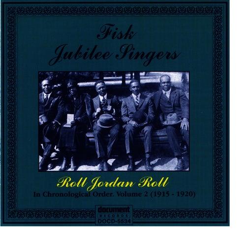 Fisk Jubilee Singers Vol. 2 (1915-1920) by Fisk Jubilee Singers