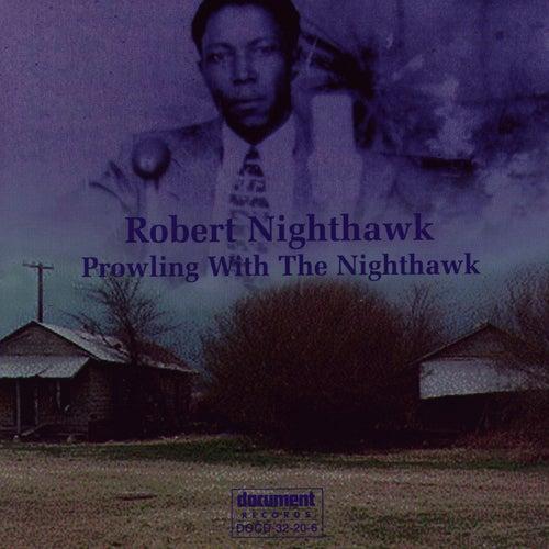 Prowling With The Nighthawk by Robert Nighthawk