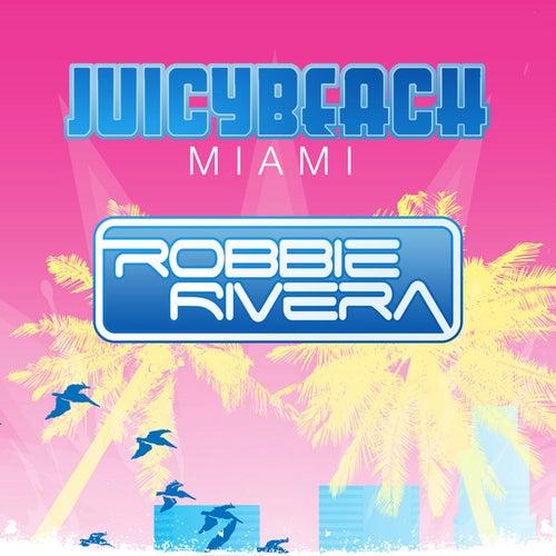 Robbie Rivera Presents Juicy Beach 2013 by Various Artists