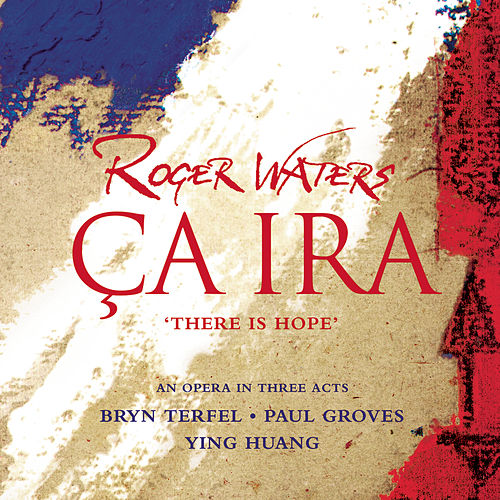Ca Ira [cd Version] by Roger Waters