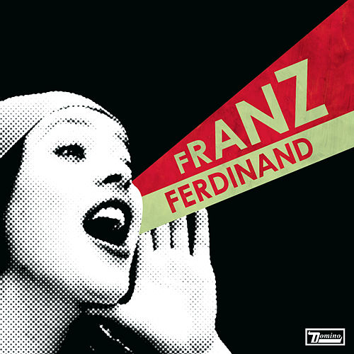 You Could Have It So Much Better by Franz Ferdinand