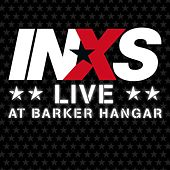 Live At Barker Hangar by INXS