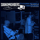It's Gonna Bee Part II b/w 5 Minutes Remix by Sound Providers