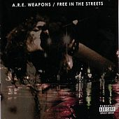 Free In The Streets de A.R.E. Weapons