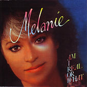 Am I Real Or What by Melanie