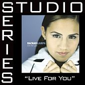 Live For You [Studio Series Performance Track] by Performance Track - Rachael Lampa