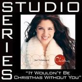 It Wouldn't Be Christmas [Studio Series Performance Track] de Performance Track - Jaci Velasquez