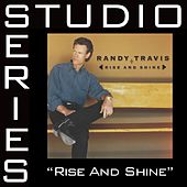 Rise And Shine [Studio Series Performance Track] by Randy Travis