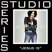Jesus Is [Studio Series Performance Track] de Performance Track - Jaci Velasquez