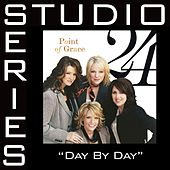 Day By Day [Studio Series Performance Track] by Performance Track - Point of Grace