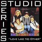 Love Like No Other [Studio Series Performance Track] by Performance Track - Point of Grace