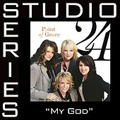 My God [Studio Series Performance Track] by Performance Track - Point of Grace