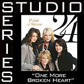 One More Broken Heart [Studio Series Performance Track] by Performance Track - Point of Grace