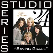 Saving Grace [Studio Series Performance Track] by Performance Track - Point of Grace