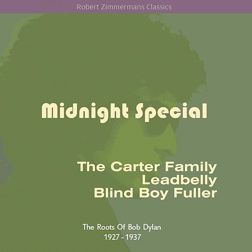 Midnight Special (The Roots Of Bob Dylan 1927 - 1937) by Various Artists
