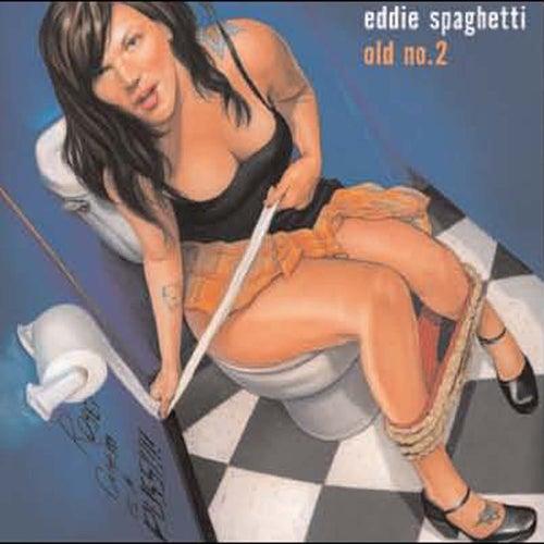 Old No. 2 by Eddie Spaghetti