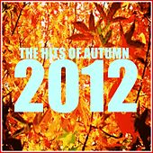 The Hits of Autumn 2012 by Various Artists