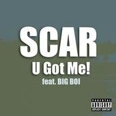 U Got Me!! Feat. Big Boi von Scar